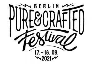 PURE&CRAFTED FESTIVAL KOMMT 2021 ZURÜCK NACH BERLIN!